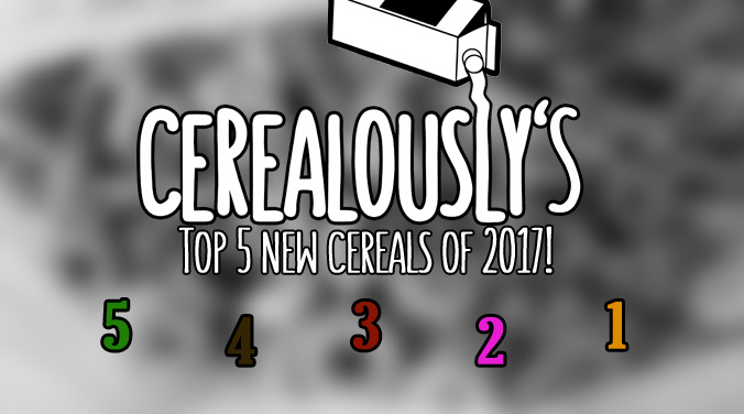Cerealously's Top 5 New Cereals for 2017